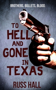 To-Hell-and-Gone-in-Texas-800 Cover reveal and Promotional