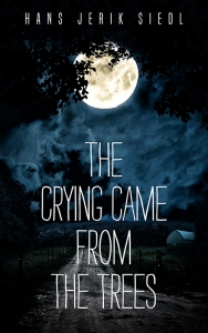 TheCryingCamefromtheTrees-800 Cover reveal and Promotional