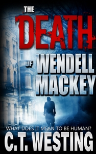 The Death of Wendell Mackey800 Cover reveal and Promotional